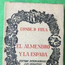 Libros de segunda mano: EL ALMENDRO Y LA ESPADA - AGUSTIN DE FOXÁ (CONDE DE FOXÁ) - 1ª EDICIÓN - ZARAUZ, 1940. Lote 222720517
