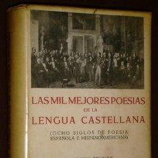 Libros de segunda mano: LAS MIL MEJORES POESÍAS DE LA LENGUA CASTELLANA POR JOSÉ BERGUA DE ED. IBÉRICAS EN AVILA 1962. Lote 48005418