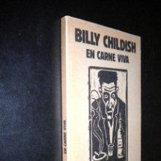 Libros de segunda mano: EN CARNE VIVA POEMAS 1984-1988 / BILLY CHILDISH. Lote 57708508