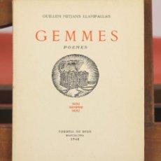 Libros de segunda mano: 7735 - GEMMES. POEMES. GUILLEM MITJANS(DEDICATORIA Y AUTOGRAFO). EDIT. ARCA. 1948.. Lote 57865348