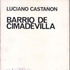 Libros de segunda mano: LUCIANO CASTAÑÓN: BARRIO DE CIMADEVILLA. EL BARDO, 1967. DEDICATORIA. 1ª EDICIÓN. SELLO. Lote 57894693