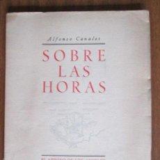 Libros de segunda mano: SOBRE LAS HORAS --- ALFONSO CANALES. Lote 57859694