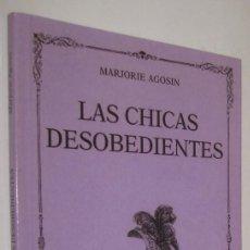 Libros de segunda mano: LAS CHICAS DESOBEDIENTES - MARJORIE AGOSIN - POESIA *. Lote 57909017