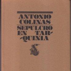 Libros de segunda mano: ANTONIO COLINAS: SEPULCRO EN TARQUINIA. EL BARDO, 1976. DEDICATORIA. 2ª EDICIÓN. SELLO. Lote 57991849