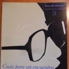 Libros de segunda mano: GUIA PARA UN ENCUENTRO CON ANGEL GONZALEZ. LUNA DE ABAJO, CUADERNO DE POESIA 3. RUSTICA CON SOLAPA. . Lote 57998105