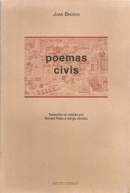 POEMAS CIVIS = POEMES CIVILS / JOAN BROSSA. RIO DE JANEIRO : SETTE LETRAS, 1998. 21X14 CM. 291P. (Libros de Segunda Mano (posteriores a 1936) - Literatura - Poesía)