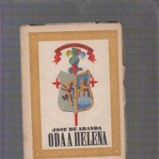 Libros de segunda mano: ODA A HELENA. (PRIMER LIBRO DE POEMAS) / JOSE DE ARANDA -ED. AÑO 1943 . DEDICATORIA DEL AUTOR. Lote 58273091