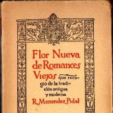 Libros de segunda mano: MENÉNDEZ PIDAL : FLOR NUEVA DE ROMANCES VIEJOS (ESPASA CALPE, 1943). Lote 58278809