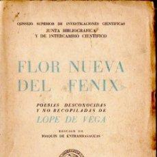 Libros de segunda mano: FLOR NUEVA DEL FÉNIX (CSIC, 1942) POESÍAS DESCONOCIDAS Y NO RECOPILADAS DE LOPE DE VEGA. Lote 58278833