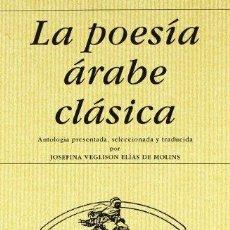 Libros de segunda mano: LA POESIA ARABE CLASICA - VVAA. Lote 92321645