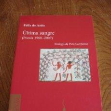 Libros de segunda mano: ÚLTIMA SANGRE (POESÍA 1968-2007) - FÉLIX DE AZÚA - EDITORIAL BRUGUERA, 2007 - COMO NUEVO. Lote 58375745