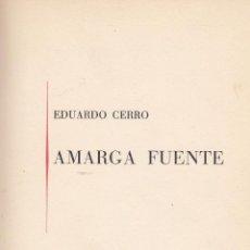 Libros de segunda mano: EDUARDO CERRO. AMARGA FUENTE. POESIA. VALENCIA, 1959.. Lote 58198793