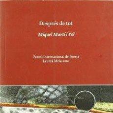 Libros de segunda mano: DESPRES DE TOT - MIQUEL MARTI I POL. Lote 58400944