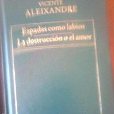 Libros de segunda mano: ESPADAS COMO LABIOS. LA DESTRUCCIÓN O EL AMOR. VICENTE ALEIXANDRE. Lote 58403654