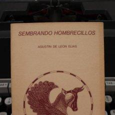 Libros de segunda mano: SEMBRANDO HOMBRECILLOS, AGUSTIN DE LEON ELIAS. CANARIAS 1982.POESIA. Lote 58408671