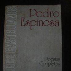 Libros de segunda mano: POESÍAS COMPLETAS, DE PEDRO ESPINOSA. ESPASA CALPE, MADRID, 1975. . Lote 159374936