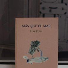 Libros de segunda mano: MAS QUE EL MAR, LUIS FERIA. CANARIAS 2001. COMO NUEVO. Lote 58449340