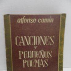 Libros de segunda mano: CANCIONES Y PEQUEÑOS POEMAS-ALFONSO CAMÍN-MÉXICO-1949-TALLERES COOPERATIVA MODELO. Lote 58449994