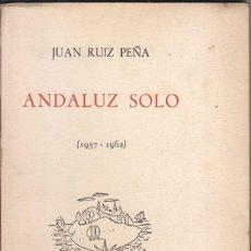 Livres d'occasion: JUAN RUIZ PEÑA. ANDALUZ SÓLO. MADRIS 1962. DEDICATORIA AUTÓGRAFA DEL AUTOR. SELLO. POESÍA. Lote 58476046