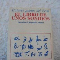 Libros de segunda mano: CATORCE POETAS DEL PERU. EL LIBRO DE UNOS SONIDOS. REYNALDO JIMENEZ. . Lote 58500800