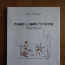 Libros de segunda mano: GUANDO GEMIDO ME SIENTO. JUAN VELASCO. POESIA FLAMENCA 1993. Lote 58561434