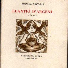 Libros de segunda mano: MIQUEL SAPERAS : LLANTIÓ D'ARGENT (BORRAT, 1949) EDICIÓN NUMERADA Y CON AUTÓGRAFO DEL POETA. Lote 58611330