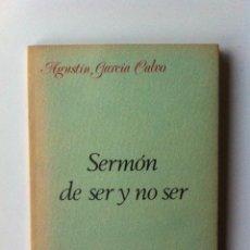 Libros de segunda mano: SERMÓN DE SER Y NO SER - AGUSTÍN GARCÍA CALVO (1980). Lote 58614982