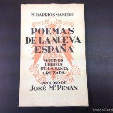 Libros de segunda mano: POEMAS DE LA NUEVA ESPAÑA- MOTIVOS LIRICOS DE LA SANTA CRUZADA. Lote 58786231