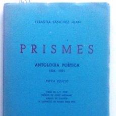 Libros de segunda mano: PRISMES. ANTOLOGIA POETICA 1924 - 1931. SEBASTIA SANCHEZ . 1957. VISIO J.V. FOIX, PROLEG LEONARD,. Lote 54645101