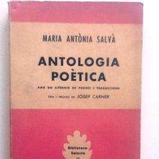 Libros de segunda mano: ANTOLOGIA POETICA. 1957. MARIA ANTONIA SALVA. TRIA I PROLEG JOSEP CARNER. Lote 176263528