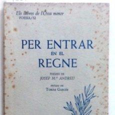 Libros de segunda mano: PER ENTRAR EN EL REGNE 1957. JOSEP Mª ANDREU. PROLEG TOMAS GARCES. Lote 59601491