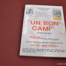 Libros de segunda mano: UN BON CAMÍ POESIA DE LA QUE EL MÓN NECESSITA - FRANCESC MORA - DEDICAT I SIGNAT PER L'AUTOR . Lote 59655375