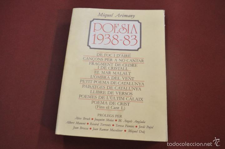 POESIA 1938-83 - MIQUEL ARIMANY - DEDICAT I SIGNAT PER L'AUTOR (Libros de Segunda Mano (posteriores a 1936) - Literatura - Poesía)