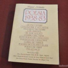 Libros de segunda mano: POESIA 1938-83 - MIQUEL ARIMANY - DEDICAT I SIGNAT PER L'AUTOR. Lote 59655567