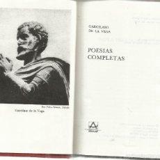 Libros de segunda mano: POESIAS COMPLETAS. GARCILASO DE LA VEGA. EDICIONES AGUILAR. MADRID. 1976. Lote 270963603