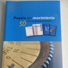 Libros de segunda mano: POESIA EN MOVIMIENTU. 30 AÑOS DE POESIA ASTURIANA. PRINCIPADO DE ASTURIAS, 2005.. Lote 60245769