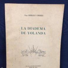 Libros de segunda mano: POESIA ECUADOR CESAR ANDRADE Y CORDERO LA DIADEMA DE YOLANDA CASA CULTURA ECUATORIANA 1957 31,5CMS. Lote 60429007