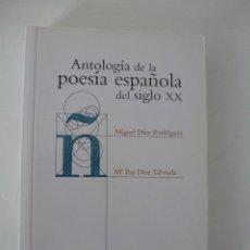 Libros de segunda mano: ANTOLOGÍA DE LA POESÍA ESPAÑOLA DEL SIGLO XX. MIGUEL DÍEZ RODRÍGUEZ Y Mª PAZ DÍEZ TABOADA. Lote 60550467