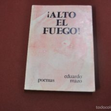 Libros de segunda mano: ALTO EL FUEGO ! - EDUARDO MAZO - POEMAS - PS1. Lote 61012263