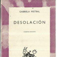 Libros de segunda mano: DESOLACIÓN. GABRIELA MISTRAL. ESPASA-CALPE. MADRID. 1972. Lote 61058811