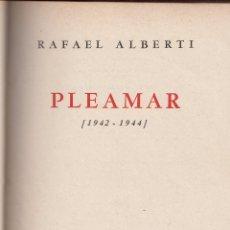 Libros de segunda mano: RAFAEL ALBERTI. PLEAMAR. 1942-1944. 1ª ED. BUENOS AIRES, 1944. DEDICATORIA AUTÓGRAFA.. Lote 55996337