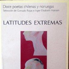 Libros de segunda mano: LATITUDES EXTREMAS. DOCE POETAS CHILENAS Y NORUEGAS.. Lote 61730400