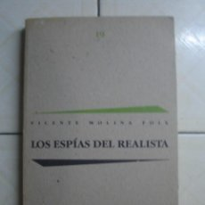 Libros de segunda mano: LOS ESPÍAS DEL REALISTA, DE VICENTE MOLINA FOIX. PENÍNSULA / EDICIONS 62, 1990. PRIMERA EDICIÓN.. Lote 62148136