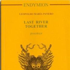 Libros de segunda mano: LEOPOLDO MARÍA PANERO LAST RIVER TOGETHER, MADRID, 1997. Lote 62148672