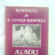 Libros de segunda mano: LIBRO POESIA A OSUNA ALMAS DE MUJER 400 GRS 240 PGS 21X15 1991 DEDICATORIA DEL AUTOR. Lote 62416916