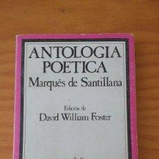 Libros de segunda mano: ANTOLOGÍA POÉTICA (MARQUÉS DE SANTILLANA) (EDICIÓN DE DAVID WILLIAM FOSTER - 1982) TAURUS - 1982. Lote 62502924
