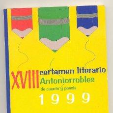 Libros de segunda mano: XVIII CERTAMEN LITERARIO ANTONIORROBLES DE CUENTO Y POESIA 1999. AYUNTAMIENTO MADRID.. Lote 63133824