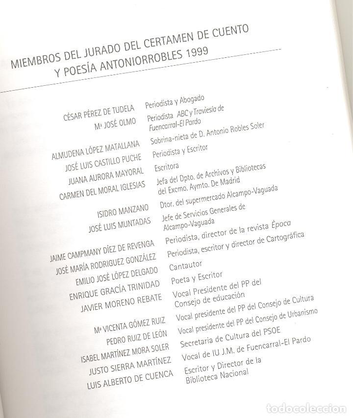 Libros de segunda mano: XVIII CERTAMEN LITERARIO ANTONIORROBLES DE CUENTO Y POESIA 1999. AYUNTAMIENTO MADRID. - Foto 2 - 63133824