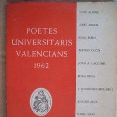 Libros de segunda mano: VVAA: POETES UNIVERSITARIS VALENCIANS 1962. Lote 63535660