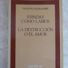 Libros de segunda mano: VICENTE ALEIXANDRE. ESPADAS COMO LABIOS. LA DESTRUCCIÓN O EL AMOR. Lote 63722387